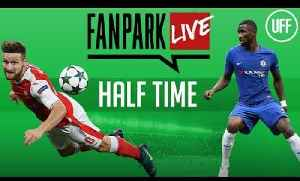 Chelsea vs Arsenal - Half Time Phone In - FanPark Live [Video]