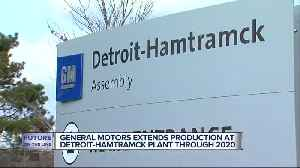 Production at GM Detroit-Hamtramck plant will continue through January 2020 [Video]