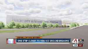 New KCI takes two steps closer to groundbreaking [Video]
