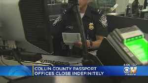 Collin County Passport Offices Closed Indefinitely [Video]