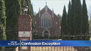Lawmaker Pushing For Confession Exception [Video]