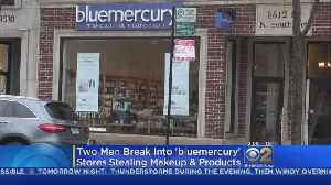 Burglars Steal High-End Cosmetics From Bluemercury Stores [Video]