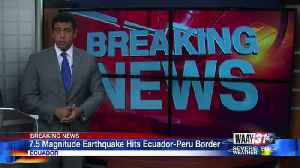 7.5 Magnitude Earthquake Hits Ecuador-Peru Border [Video]