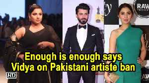 Enough is enough, says Vidya Balan on Pakistani artiste ban [Video]