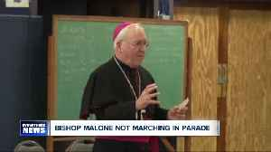 Bishop Malone will not march in St. Patrick's Day Parade [Video]