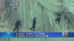 Judge Wants To Climb Statue Of Liberty [Video]