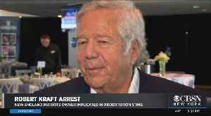 Robert Kraft: From Super Bowl To Prostitution Scandal - Why? How? [Video]