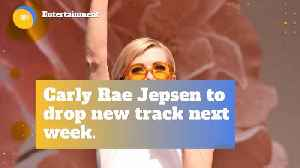 Watch For The New Carly Rae Jepsen Track Next Week [Video]