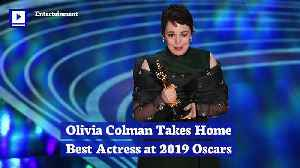 Olivia Colman Takes Home Best Actress at 2019 Oscars [Video]