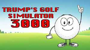 Trump's New Golf Simulator 3000 [Video]