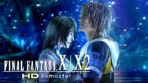 Final Fantasy X / X-2 HD Remaster - 'Your Story Begins' Nintendo Switch & Xbox One Official Trailer [Video]
