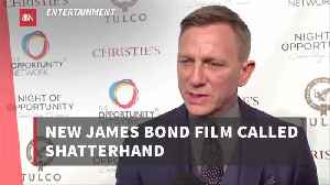 The New Bond 007 Movie Will Be 'Shatterhand' [Video]