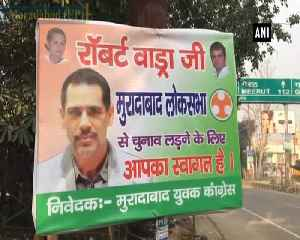 Posters inviting Robert Vadra to contest Lok Sabha polls up in Moradabad [Video]