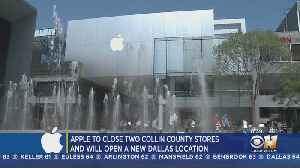 Two North Texas Apple Stores To Close [Video]