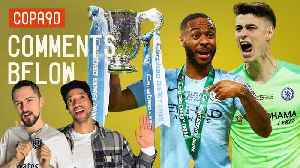 Sterling Pen Wins EFL Cup After Kepa Goes Rogue! | Comments Below [Video]