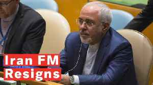 Iranian Foreign Minister Mohammad Javad Zarif Resigns [Video]