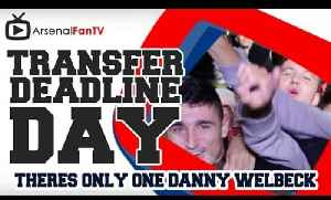 There's only One Danny Welbeck Chant - Transfer Deadline Day [Video]