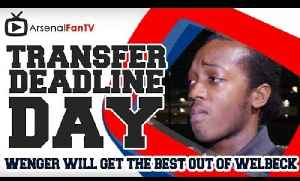 Wenger will get the best out of Welbeck - Transfer Deadline Day [Video]