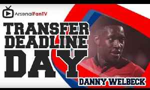 Breaking News - Danny Welbeck Linked with Arsenal Transfer Deadline Day [Video]