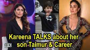 Kareena Kapoor Khan TALKS about her son Taimur & Career [Video]