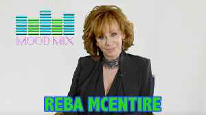 Mood Mix with Reba McEntire [Video]