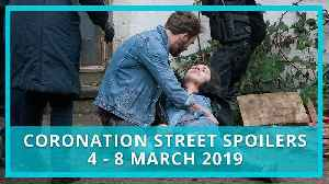 Coronation Street (Corrie) Spoilers: 4 - 8 March 2019 [Video]