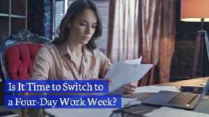 Would You Like A 4 Day Work Week [Video]
