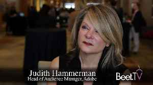 Identity, Data Science Yield Better Ads, Marketing And Content: Adobe's Hammerman [Video]