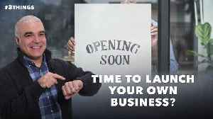 Is It Time to Launch Your Own Business? [Video]