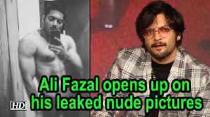 Ali Fazal opens up on his leaked nude pictures [Video]