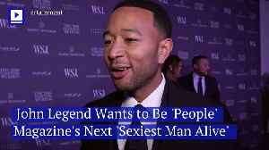 John Legend Wants to Be 'People' Magazine's Next 'Sexiest Man Alive' [Video]