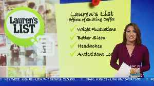 Lauren's List: Side Effects Of Quitting Coffee [Video]