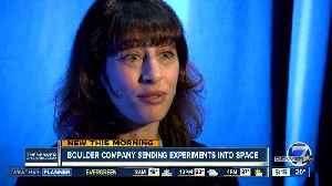 Boulder company sending experiments into space [Video]