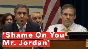 Cohen Clashes With Jim Jordan During Heated Exchange: 'Shame On You' [Video]