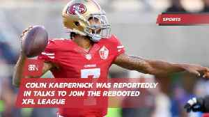 Will Colin Kaepernick Join The XFL [Video]