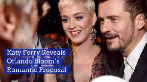 The Details Of How Orlando Bloom Proposed To Katy Perry [Video]