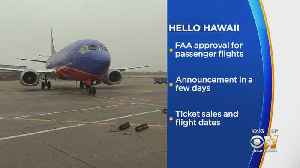 Southwest Gets FAA OK For Flights To Hawaii From California [Video]