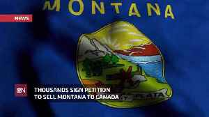 Do People In Montana Want To Sell Their State To Canada [Video]
