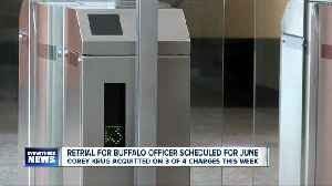 Retrial for Buffalo Officer scheduled for June [Video]