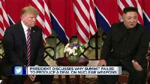 News video: President Trump discusses why summit failed to produce deal on nuclear weapons