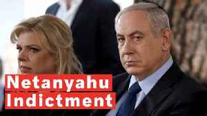 Israeli Prime Minister Benjamin Netanyahu Indicted On Corruption Charges [Video]