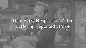 Luke Perry Hospitalized After Suffering Reported Stroke [Video]