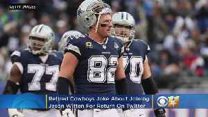 Retired Cowboys Head To Twitter To Joke About Joining Jason Witten In NFL Comeback [Video]