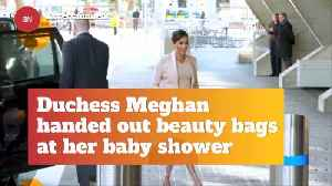 Duchess Meghan's Beauty Bags For Her Baby Shower Guests [Video]