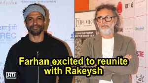 Farhan Akhtar excited to reunite with Rakeysh Omprakash Mehra [Video]