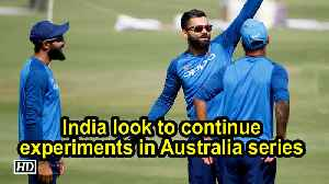 Ahead of World Cup, India look to continue experiments in Australia series [Video]