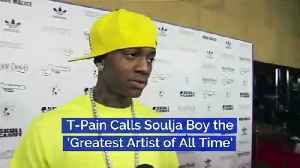 T-Pain Calls Soulja Boy the 'Greatest Artist of All Time' [Video]