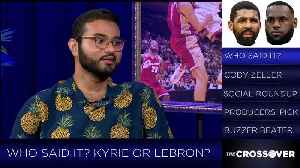Who Said It: Kyrie or LeBron? [Video]