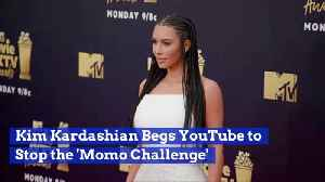 Kim Kardashian Asks YouTube To Immediately Stop 'Momo Challenge' Images [Video]