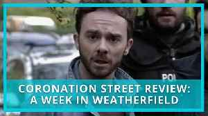 Coronation Street (Corrie) recap & review: A Week in Weatherfield 26 February-1 March 2019 [Video]